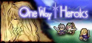 one way héroics plus