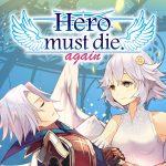Hero must die
